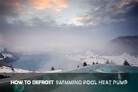 How to Defrost Swimming Pool Heat Pumps - Fairland R32 Full Inverter Pool Heat Pump Manufacturer and Supplier